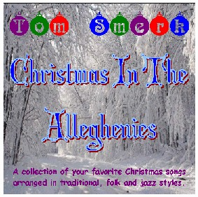 Christmas In The Alleghenies - Traditional and Jazz Christmas music - Vocal with Combo - 2005